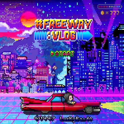 200727_Lucky Bando_#FREEWAYVLOG_cover.jpg500.jpg