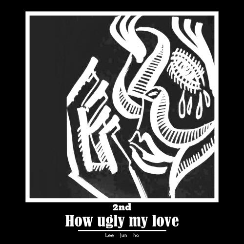 [크기변환]200728_이준호_How ugly my love 2nd_cover.jpg