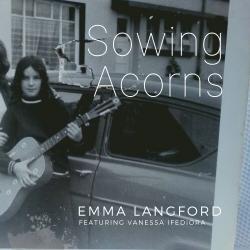 Emma Langford - Sowing Acorns
